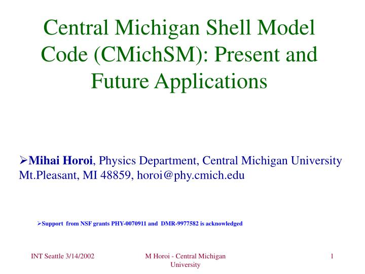 central michigan shell model code cmichsm present and future applications n.