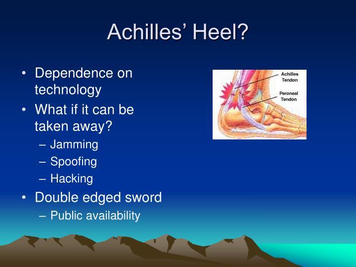 Achilles' Heel?