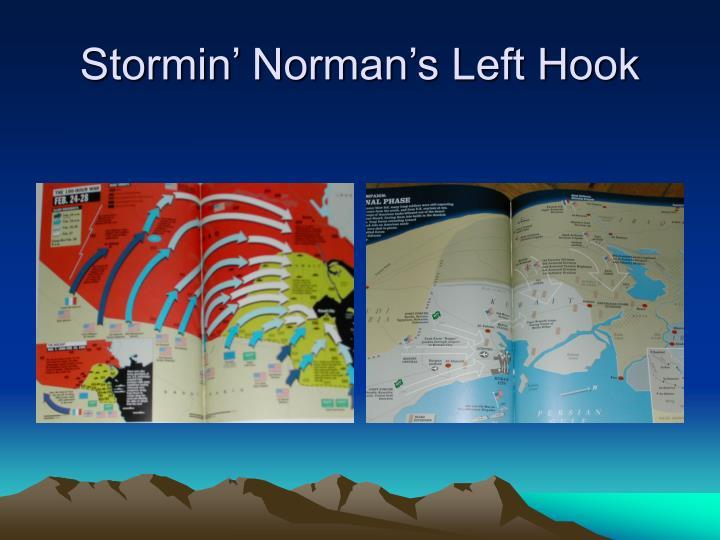Stormin norman s left hook
