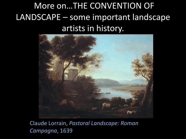 more on the convention of landscape some important landscape artists in history n.