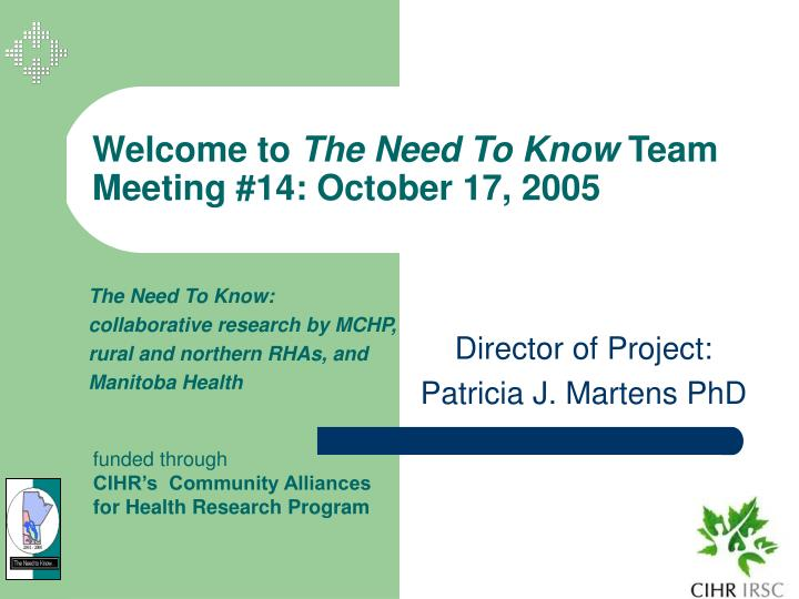 welcome to the need to know team meeting 14 october 17 2005 n.