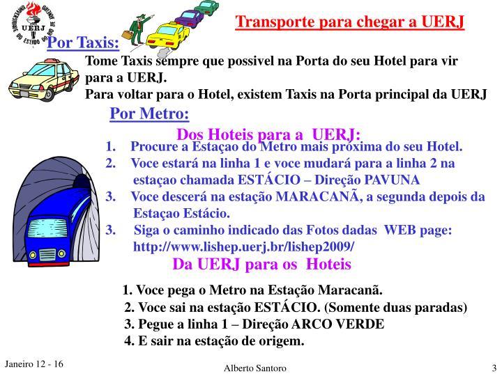 Transporte para chegar a UERJ