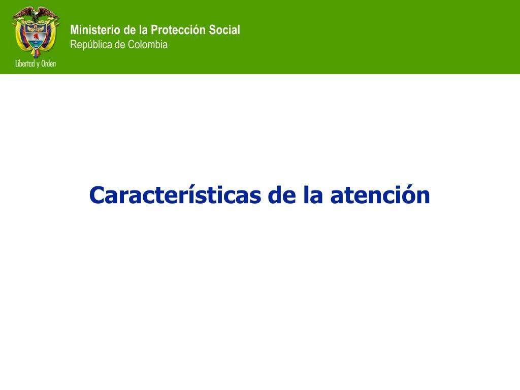 Características de la atención