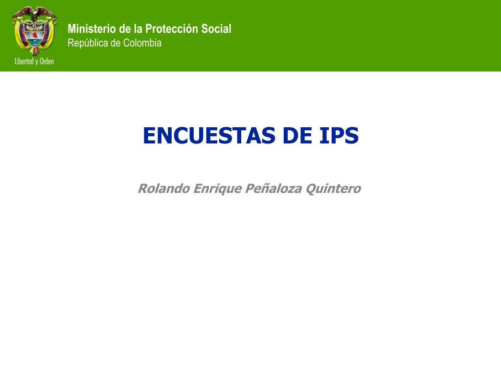 ENCUESTAS DE IPS