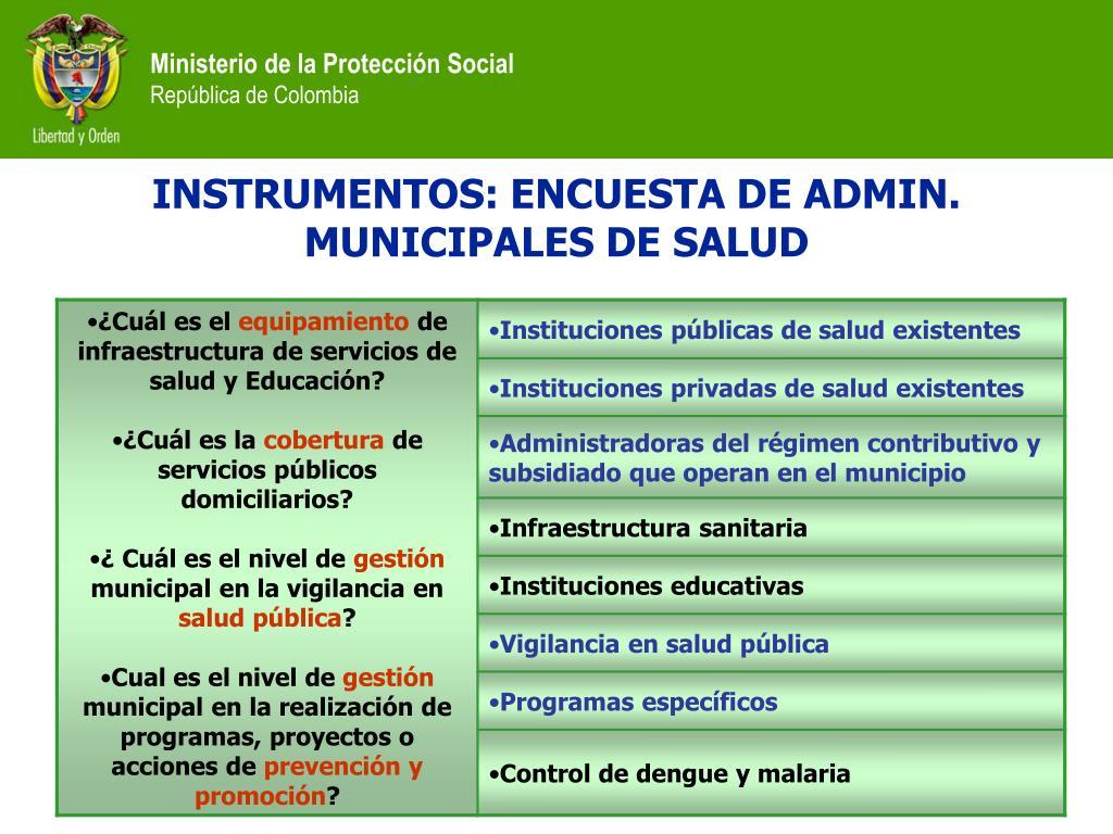 INSTRUMENTOS: ENCUESTA DE ADMIN. MUNICIPALES DE SALUD