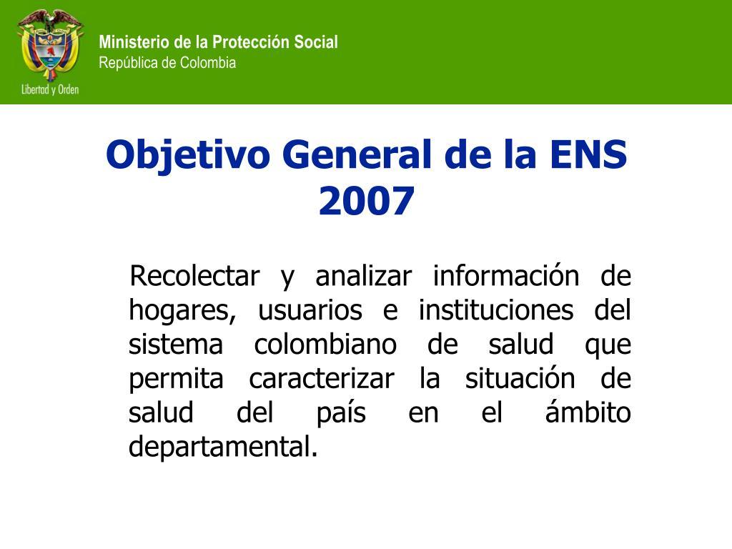 Objetivo General de la ENS 2007
