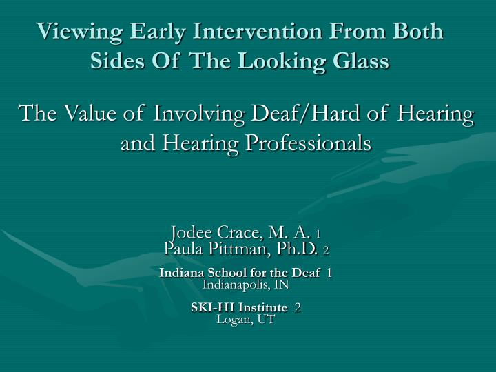 viewing early intervention from both sides of the looking glass