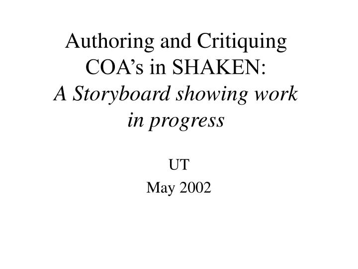 authoring and critiquing coa s in shaken a storyboard showing work in progress n.