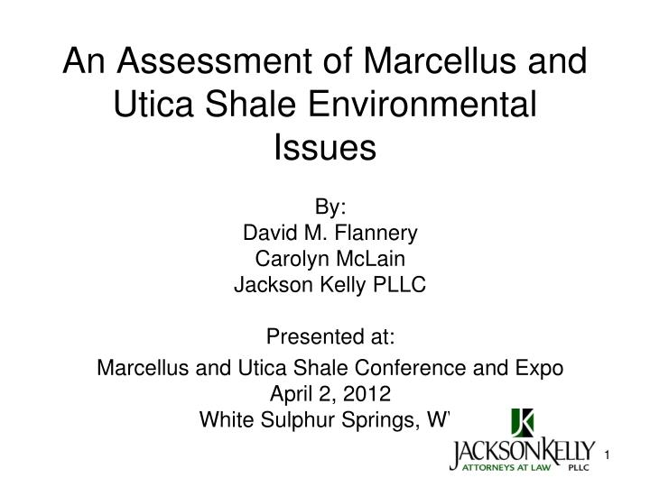 an assessment of marcellus and utica shale environmental issues n.