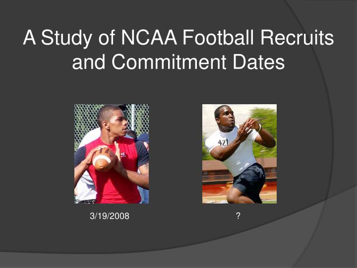 a study of ncaa football recruits and commitment dates n.