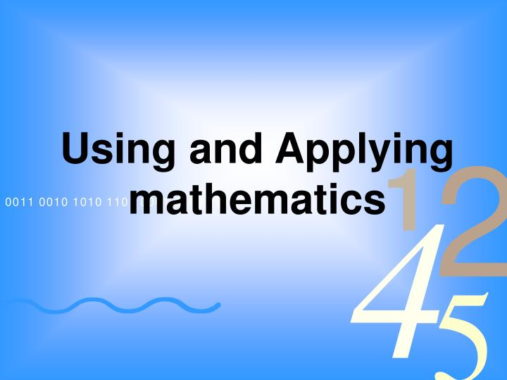 using and applying mathematics to different problems Category: using and applying   talks about one or two influential mathematicians and how their mathematics changed the  different-deep problems 11/03.