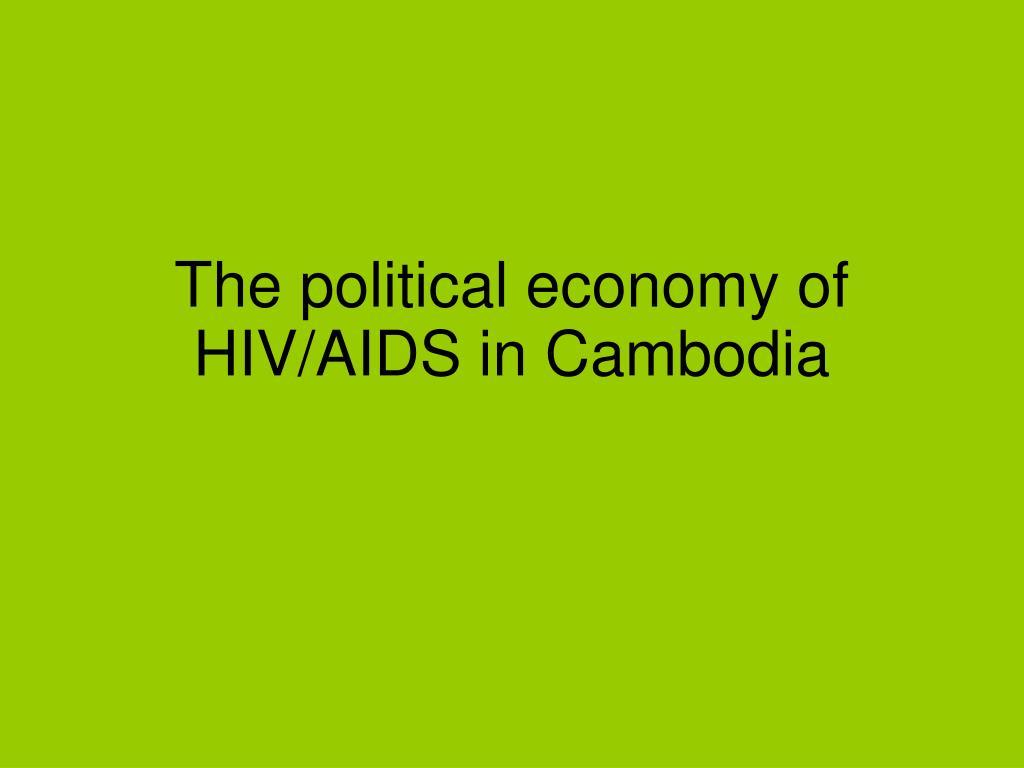 the political economy of hiv aids in cambodia l.