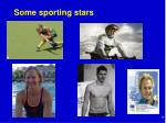 some sporting stars