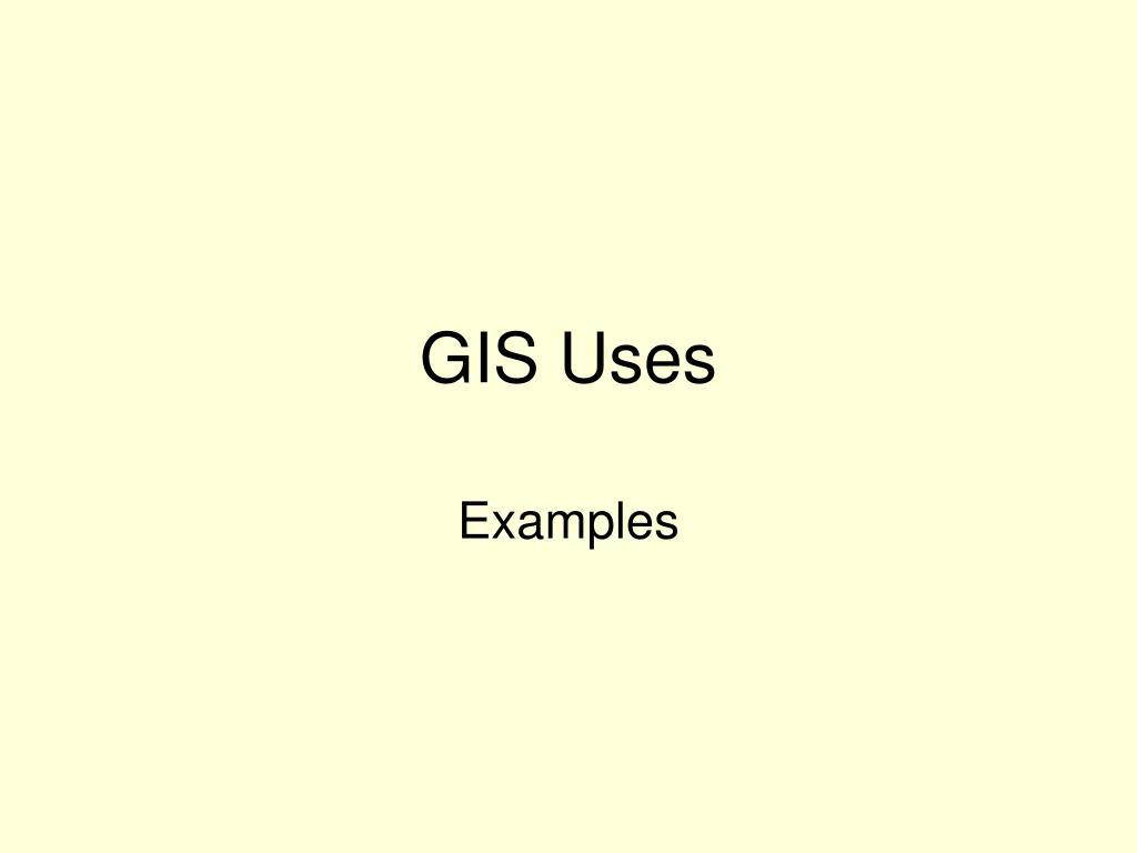 GIS Uses