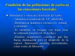 condici n de las poblaciones de caoba en las concesiones forestales