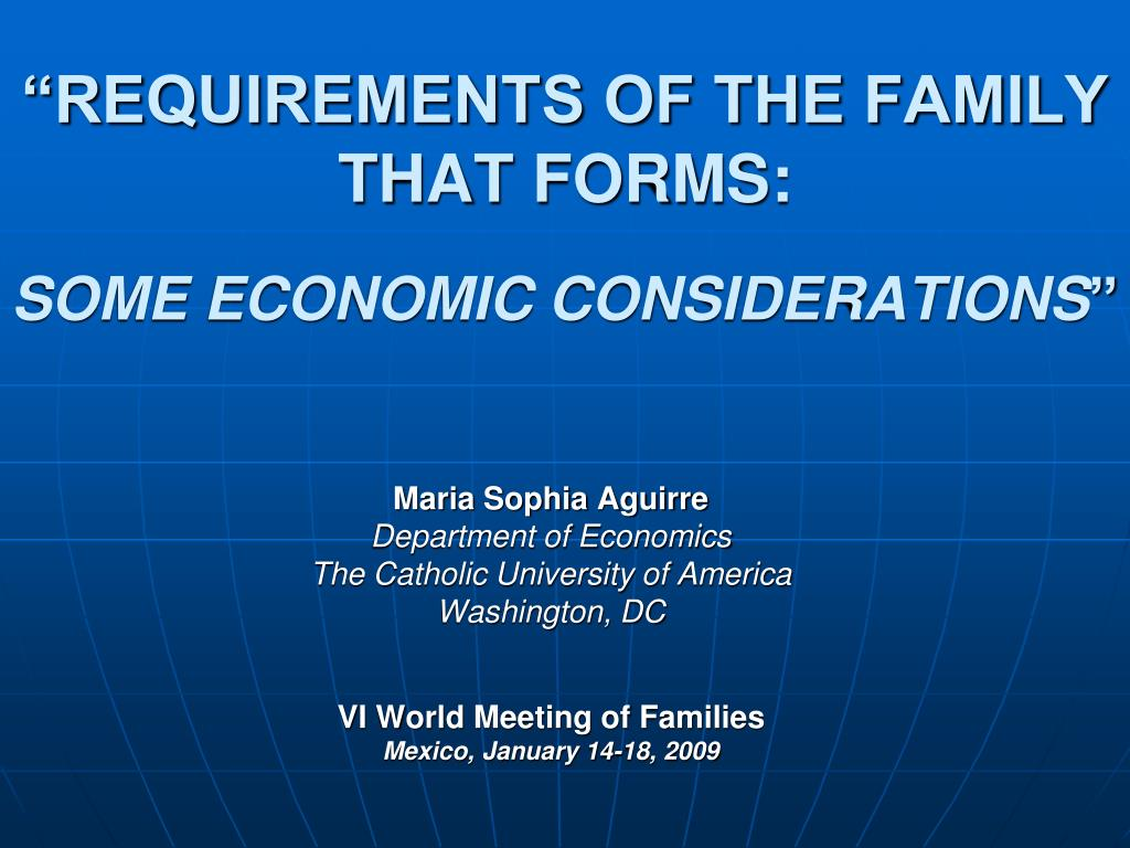 requirements of the family that forms some economic considerations
