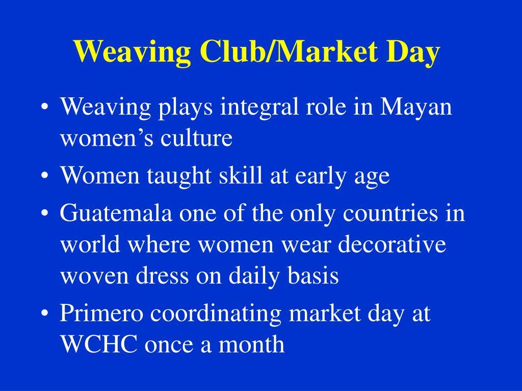 Weaving Club/Market Day