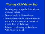 weaving club market day