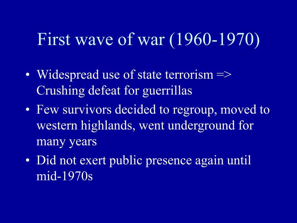 First wave of war (1960-1970)