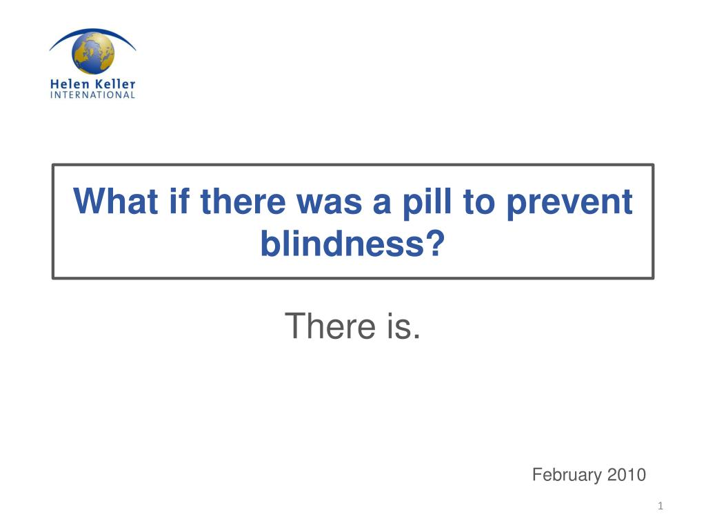 What if there was a pill to prevent blindness?