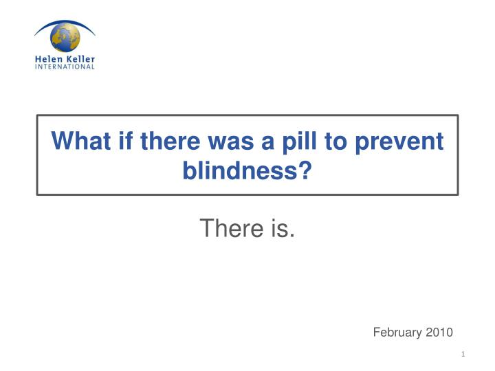 What if there was a pill to prevent blindness