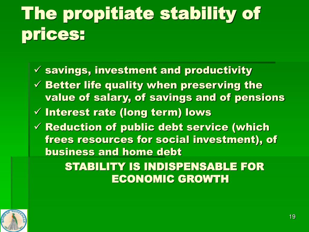 The propitiate stability of  prices