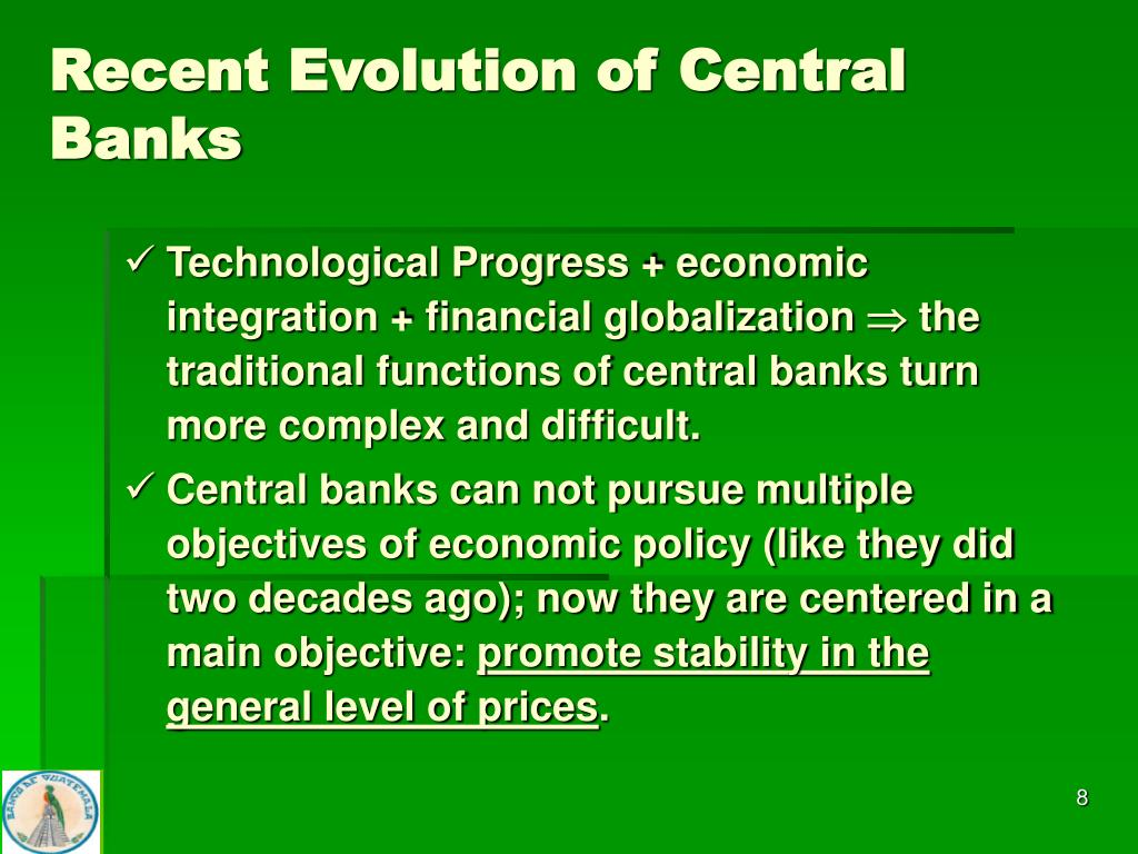 Recent Evolution of Central  Banks