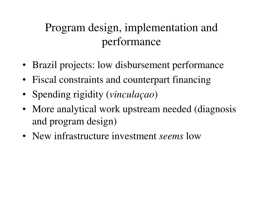 Program design, implementation and performance