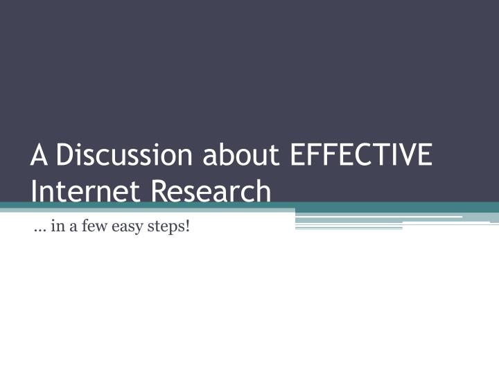 a discussion about effective internet research n.
