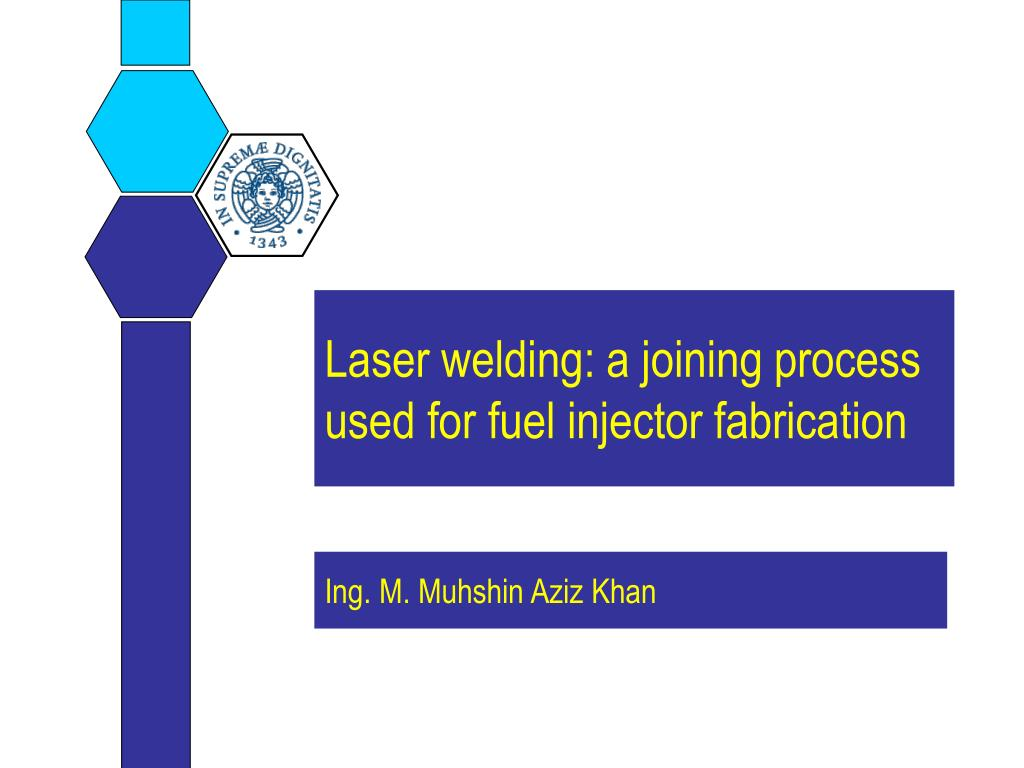 Ppt Laser Welding A Joining Process Used For Fuel Injector Fabrication Powerpoint Presentation Id 1053413