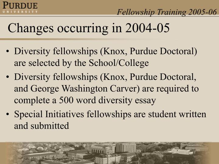 Diversity fellowships (Knox, Purdue Doctoral) are selected by the School/College