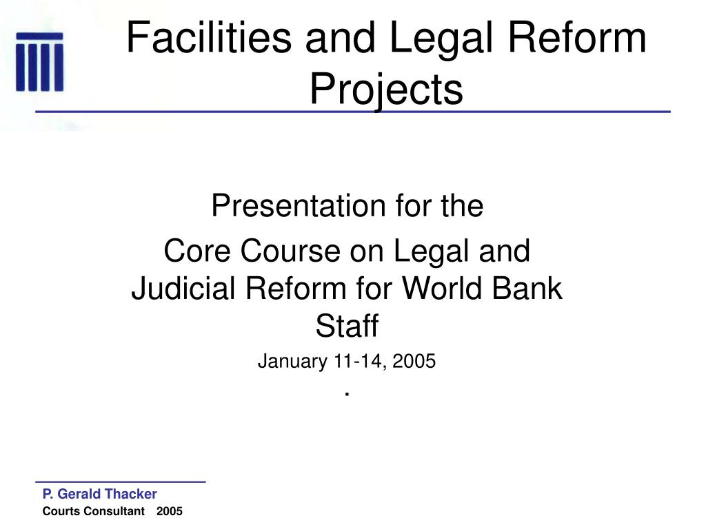 facilities and legal reform projects l.