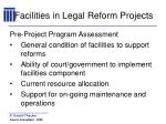 facilities in legal reform projects21