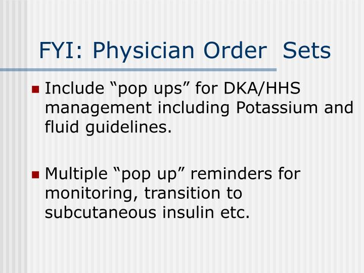 FYI: Physician Order  Sets