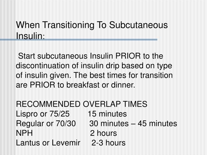When Transitioning To Subcutaneous Insulin