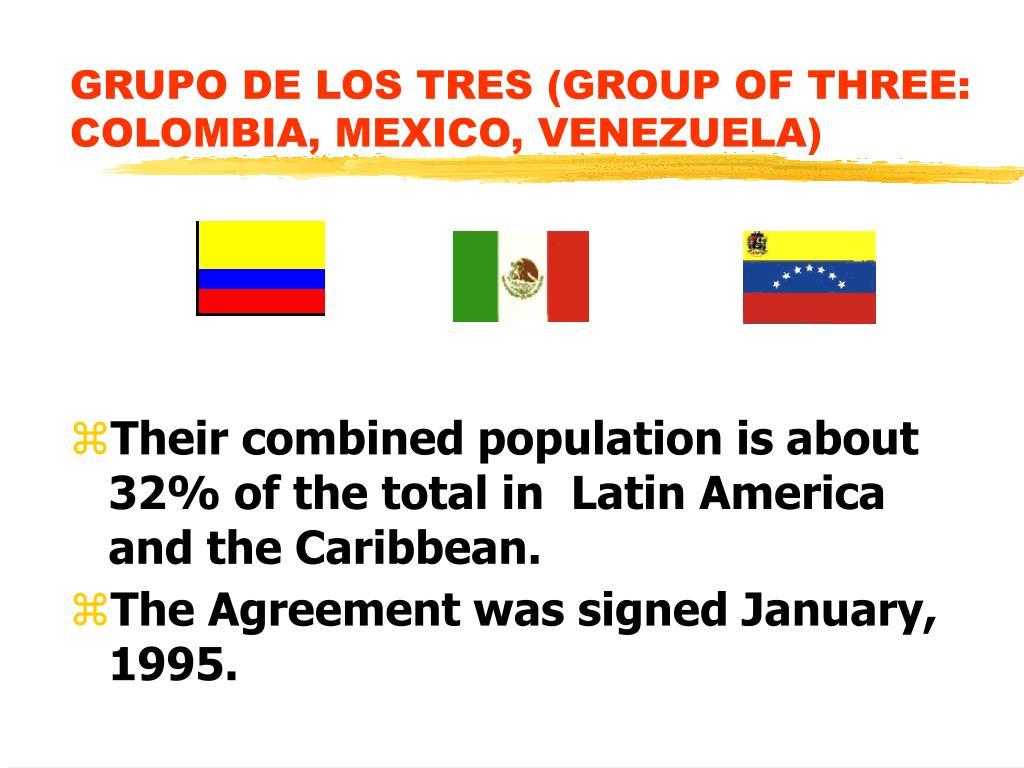 GRUPO DE LOS TRES (GROUP OF THREE: COLOMBIA, MEXICO, VENEZUELA)