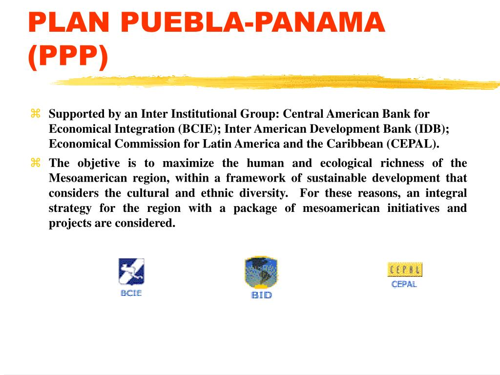PLAN PUEBLA-PANAMA (PPP)
