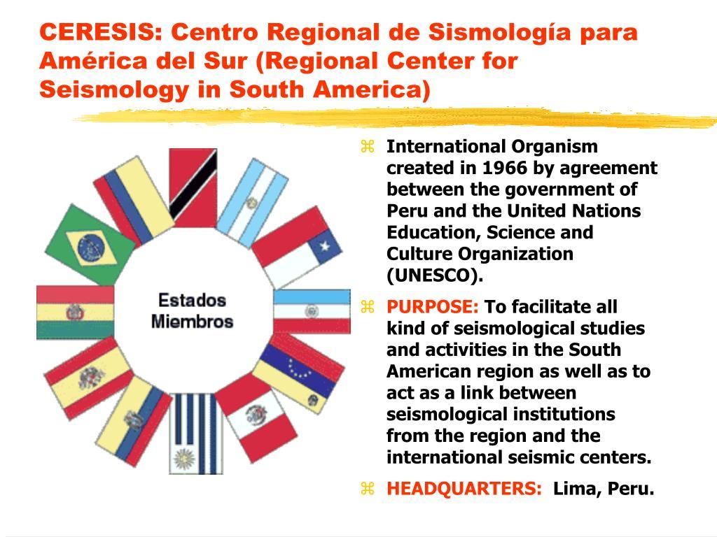 CERESIS: Centro Regional de Sismología para América del Sur (Regional Center for Seismology in South America)