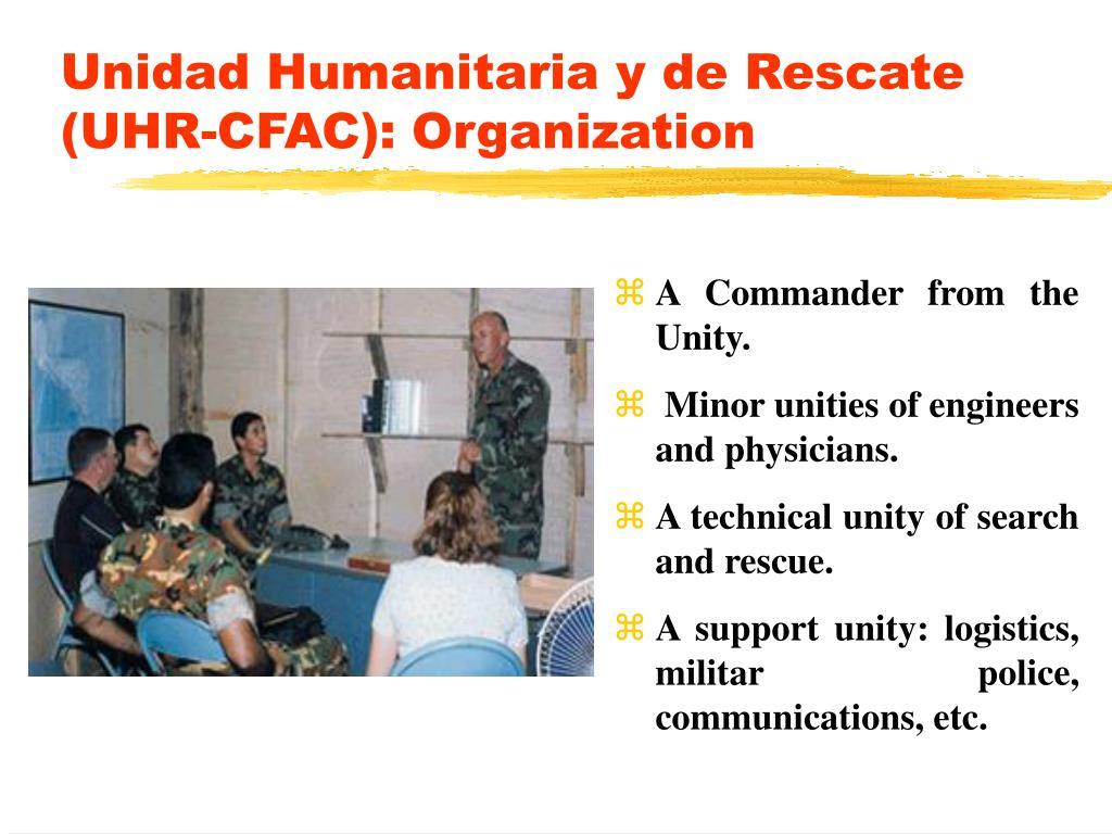 Unidad Humanitaria y de Rescate (UHR-CFAC): Organization