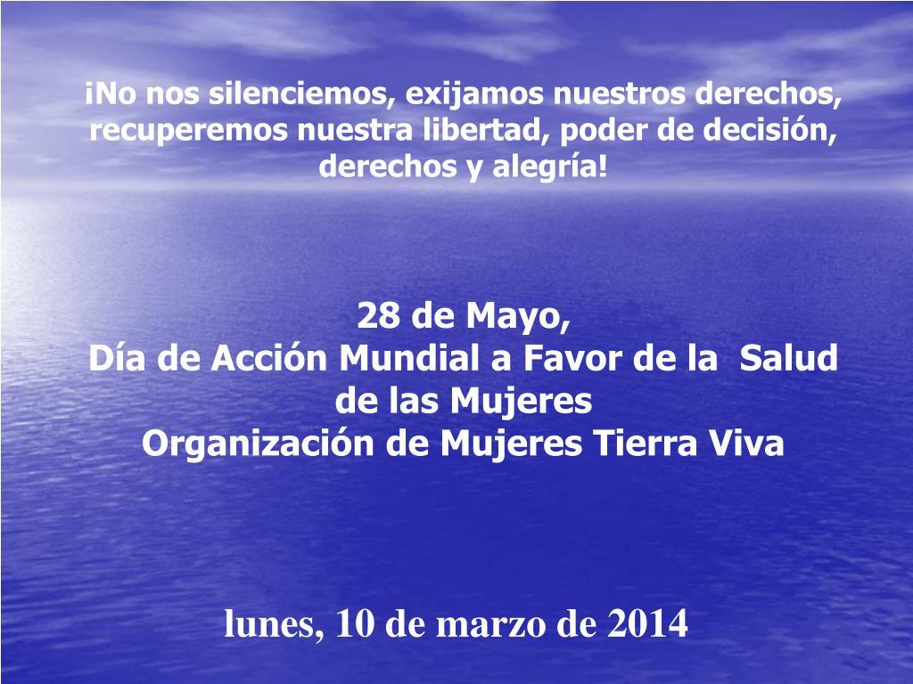 ¡No nos silenciemos, exijamos nuestros derechos, recuperemos nuestra libertad, poder de decisión, derechos y alegría!