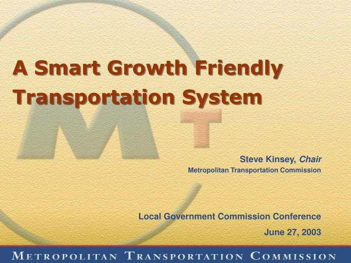 a smart growth friendly transportation system n.