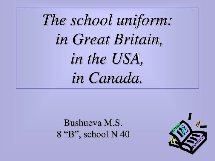 the school uniform in great britain in the usa in canada n.