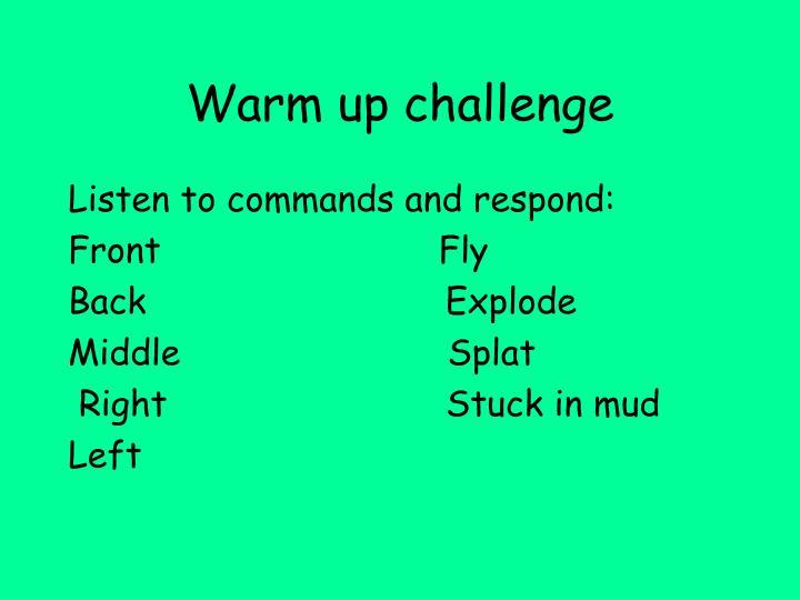 Warm up challenge