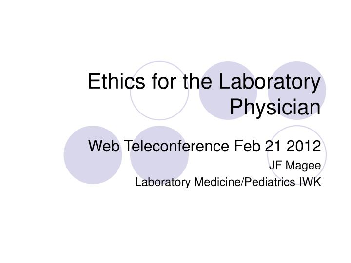 ethics for the laboratory physician n.