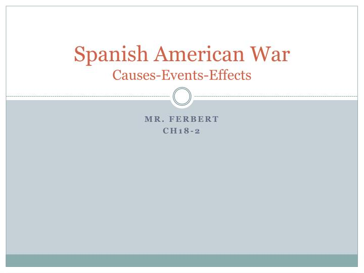 spanish american war causes events effects n.