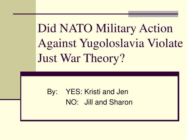 Did nato military action against yugoloslavia violate just war theory