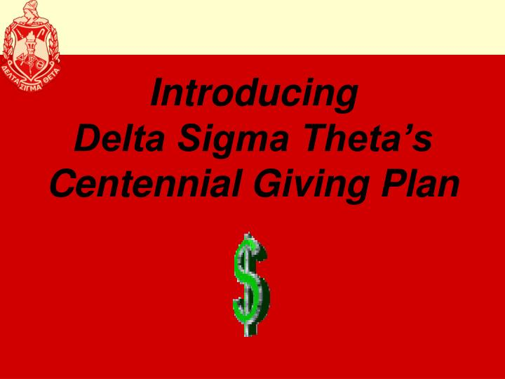 introducing delta sigma theta s centennial giving plan n.