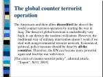 the global counter terrorist operation