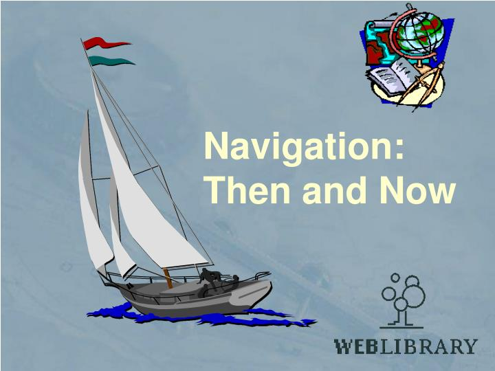 navigation then and now n.