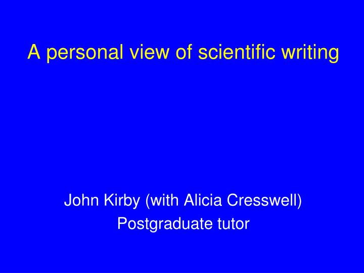 a personal view of scientific writing or the mistakes i have made n.
